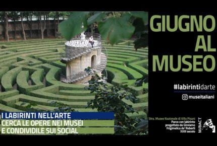 #labirintidarte: campagna social dei musei italiani di giugno 2018